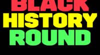 Black History Round